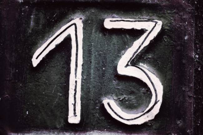 Triskaidekaphobia is the fear of the number 13.