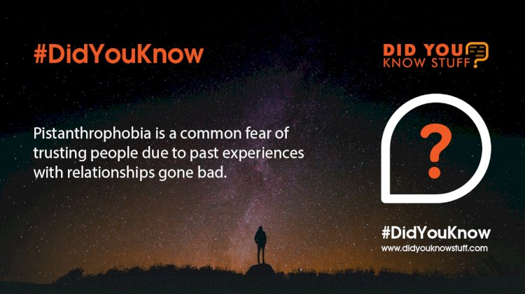 Pistanthrophobia is a common fear of trusting people due to past experiences with relationships gone bad.