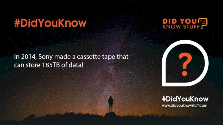 In 2014, Sony made a cassette tape that can store 185TB of data!