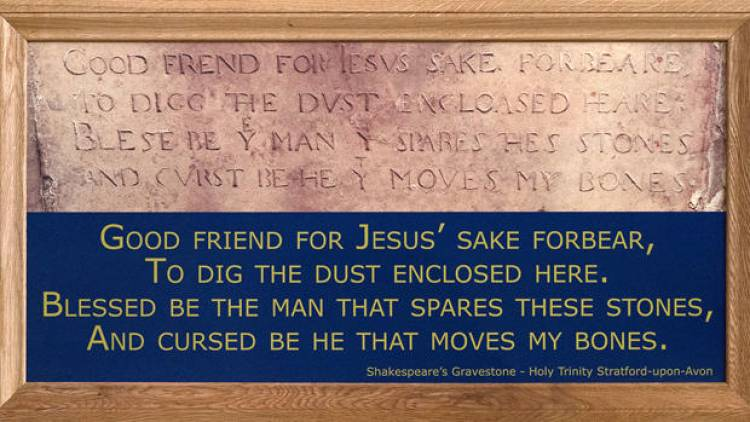 William Shakespeare had a curse engraved on his tombstone to prevent anyone from moving his bones.