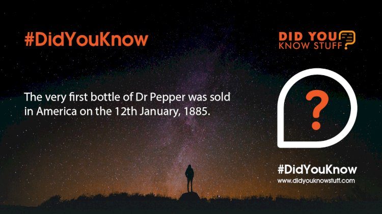 The very first bottle of Dr Pepper was sold in America on the 12th January, 1885.